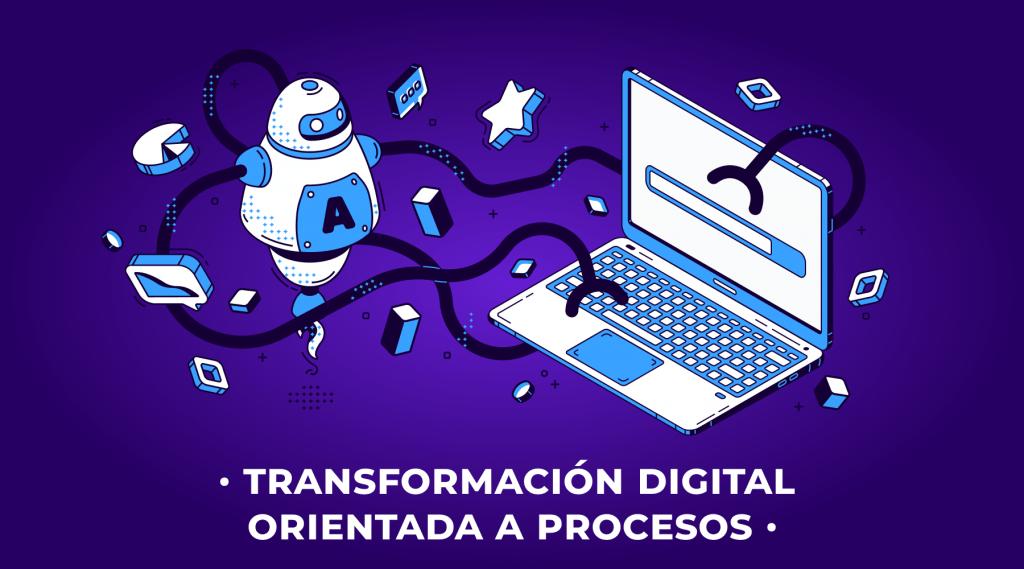 ¿Cómo encarar un proyecto de transformación digital orientada a procesos?